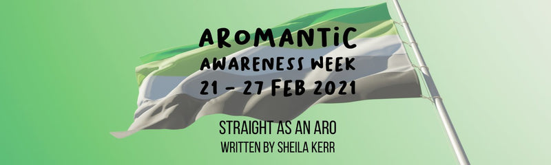 Aromantic Awareness Week | Straight as an Aro