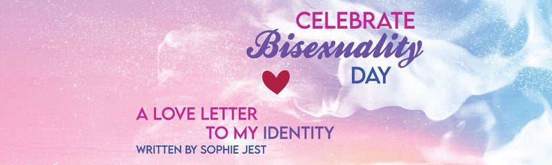 Celebrate Bisexuality Day | A Love Letter to My Identity