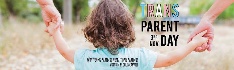 Trans Parent Day | Why Trans Parents Aren't Bad Parents
