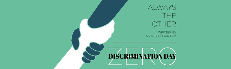 Zero Discrimination Day | Always the Other