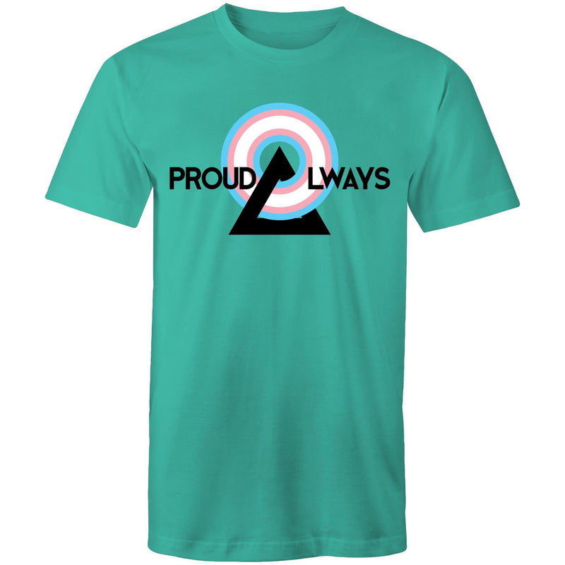 Proud Always Trans T-Shirt Unisex (T002)