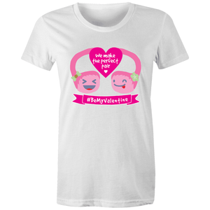 #BeMyValentine We Make a Perfect Pair T-Shirt Female
