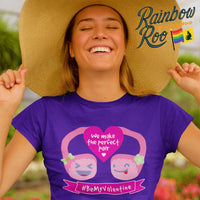 #BeMyValentine We Make a Perfect Pair T-Shirt Female - RainbowRoo