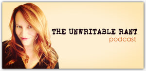The Unwritable Rant Podcast