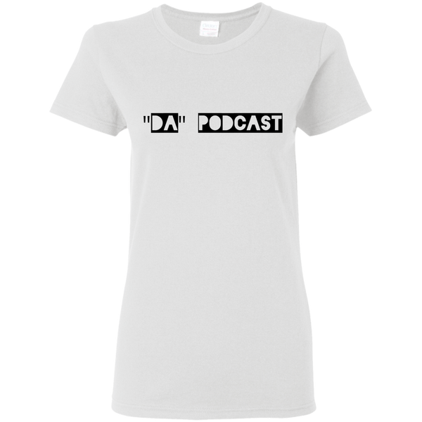 """Da"" Podcast Ladies T-Shirt"