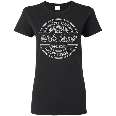 The Who's Right Podcast Ladies T-Shirt