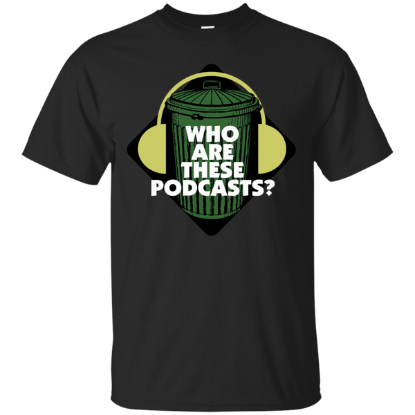 Who Are These Podcasts t-shirt WATP