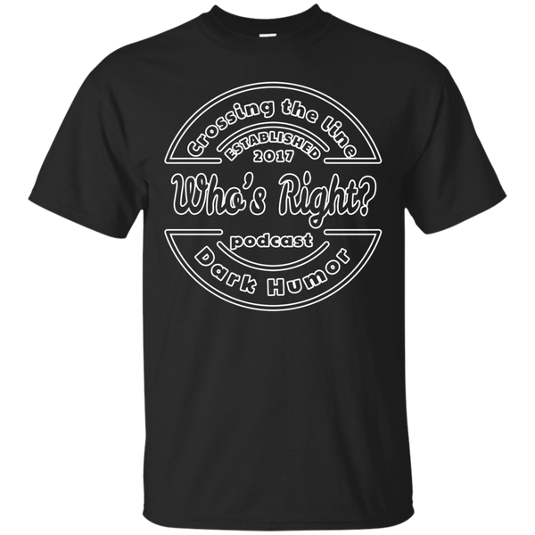 The Who's Right Podcast Cotton T-Shirt