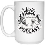 Who's Right Podcast 15 oz. White Mug