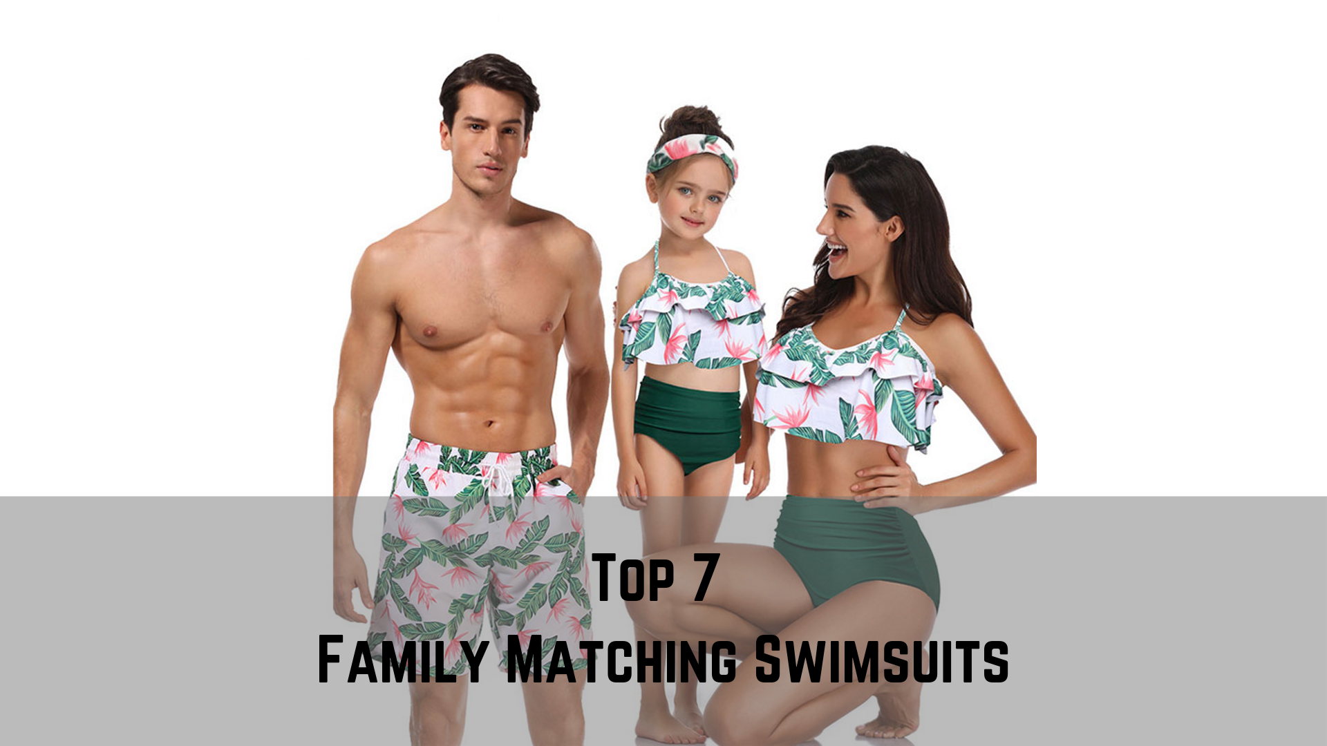 7 Top Family Matching Swimsuits in 2019