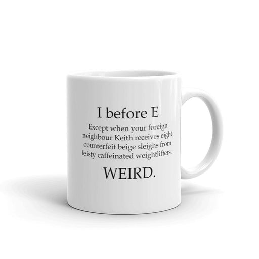 I Before E - Funny Grammar Coffee Mug - Free Shipping