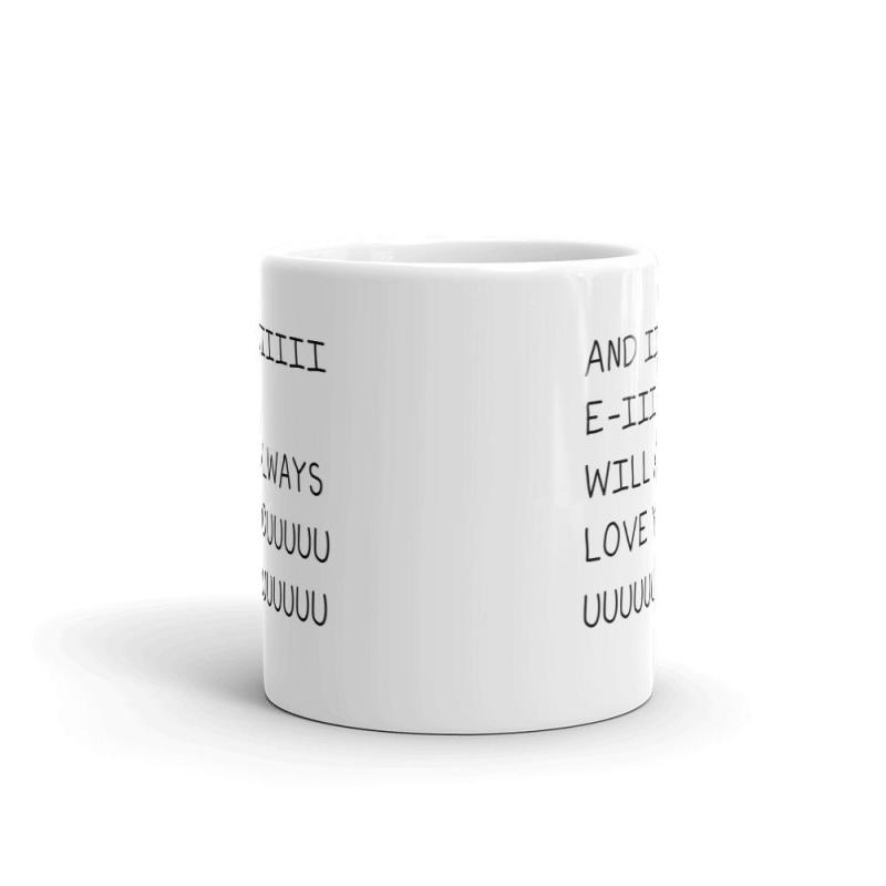 And I Will Always Love Coffee Mug
