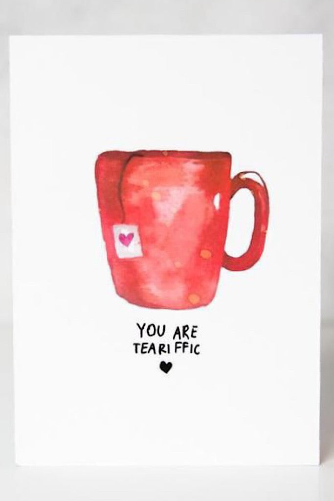 Love Card - You Are Teariffic