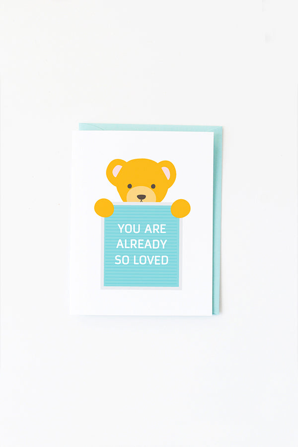 NEW BABY CARD—You Are Already So Loved Teddy