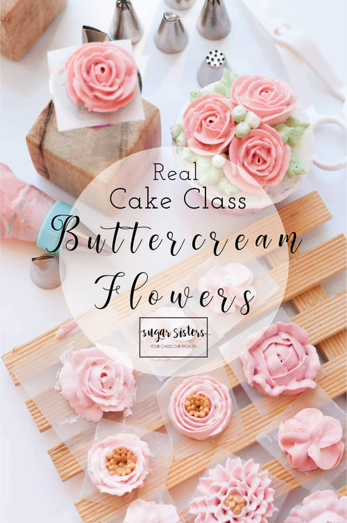 Buttercream Flowers - Real Cake Class - Sat Feb 29th - Dublin