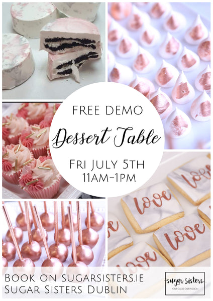 Dessert Table - Free Demo - Fri July 5th - Dublin shop