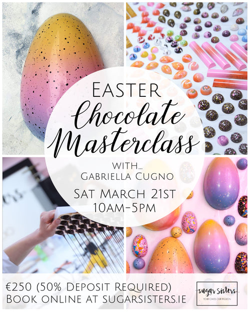 Easter Chocolate Master Class - Guest Teacher Gabrielle Cugno - Sat 21st March