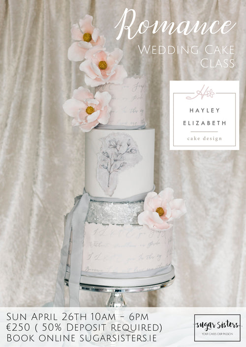 Romance Wedding Cake class - Hayley Elizabeth Cake designs - Sun April 26th