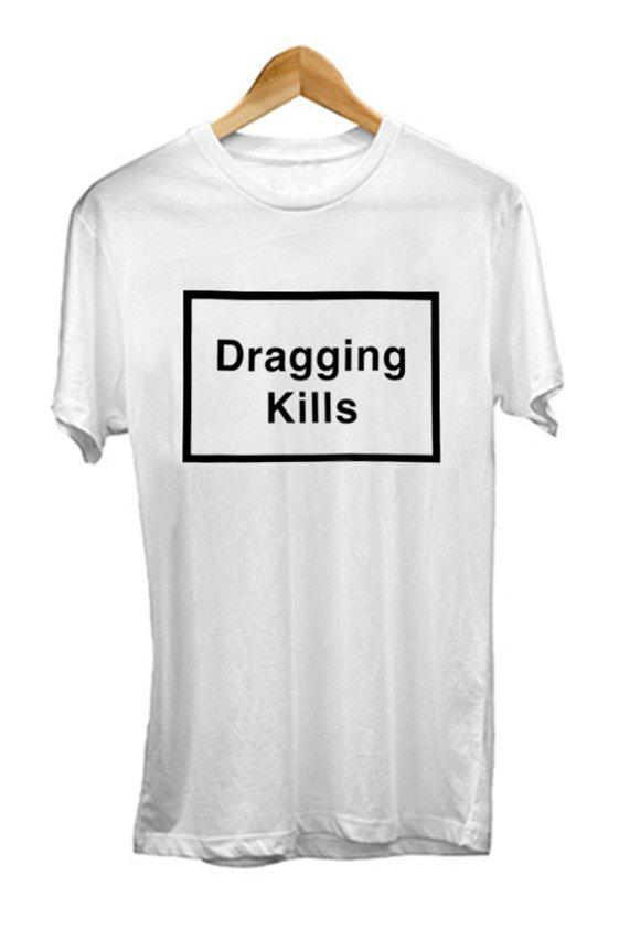 Dragging Kills Tee - White