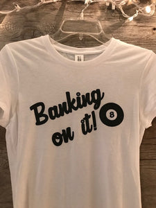 Women's Banking on It! Tee
