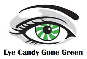 Eye Candy Gone Green