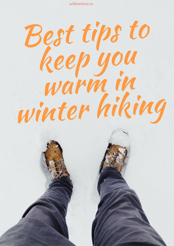 Best tips to keep you warm in winter hiking