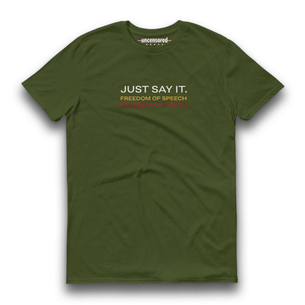 JUST SAY IT V2 T-SHIRT