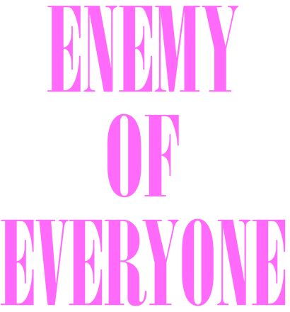 Enemy Of Everyone