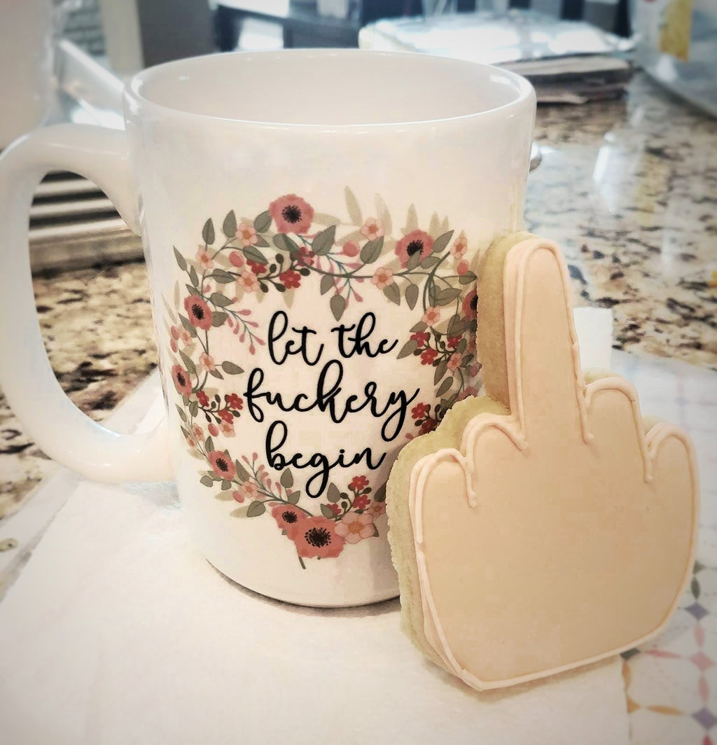 Let the Fuckery Begin Coffee Mug