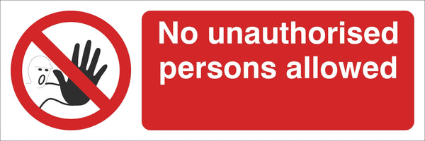 No unauthorised person beyond this point Sign, Self Adhesive Vinyl, 1mm PVC, 5mm Correx Board