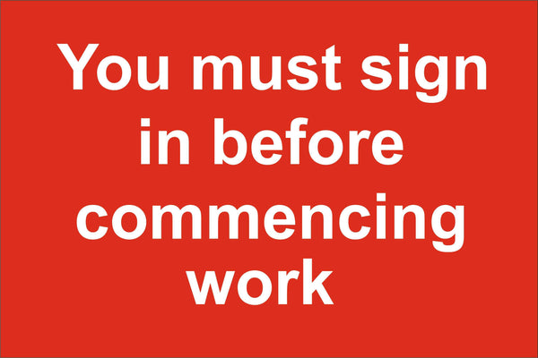 You must sign in before commencing work Sign, Self Adhesive Vinyl, 1mm PVC, 5mm Correx Board