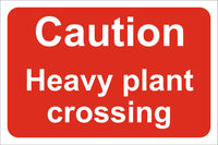 Caution heavy plant crossing Sign, Self Adhesive Vinyl, 1mm PVC, 5mm Correx Board