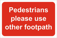Pedestrains please use other footpath Sign, Self Adhesive Vinyl, 1mm PVC, 5mm Correx Board