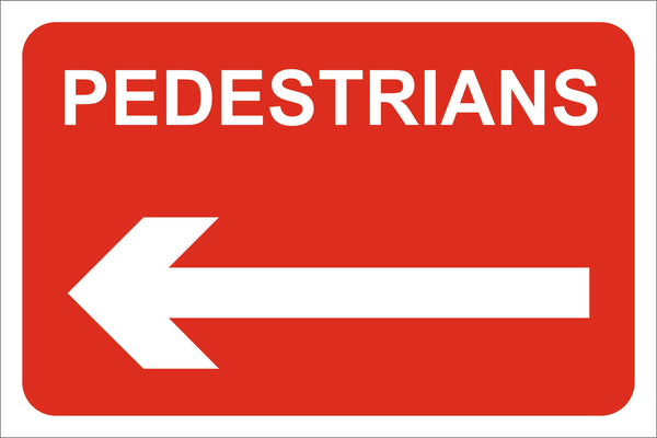 Pedestrains arrow left Sign, Self Adhesive Vinyl, 1mm PVC, 5mm Correx Board