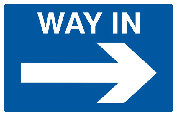Way in right Sign, Self Adhesive Vinyl, 1mm PVC, 5mm Correx Board