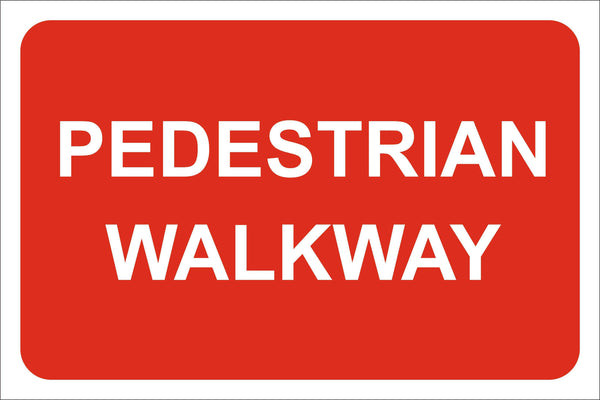 Pedestrain walkway Sign, Self Adhesive Vinyl, 1mm PVC, 5mm Correx Board