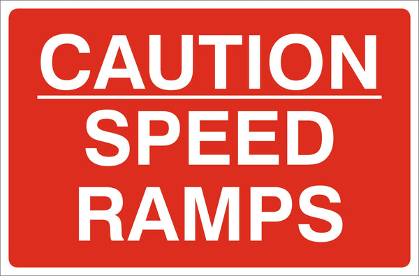 Caution speed ramps Sign, Self Adhesive Vinyl, 1mm PVC, 5mm Correx Board