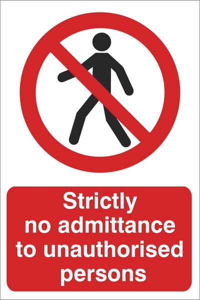 Strictly no admittance Sign, Self Adhesive Vinyl, 1mm PVC, 5mm Correx Board