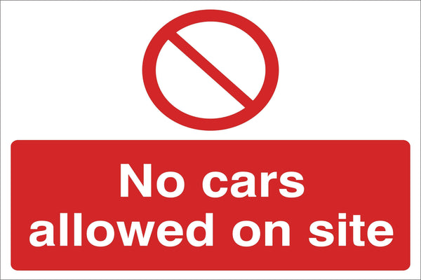 No cars allowed on site Sign, Self Adhesive Vinyl, 1mm PVC, 5mm Correx Board