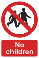No children allowed Sign, Self Adhesive Vinyl, 1mm PVC, 5mm Correx Board