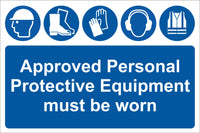 Approved personal protective equipment must be worn Sign, Self Adhesive Vinyl, 1mm PVC, 5mm Correx Board