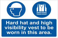 Hard hat and hi visibilty vests must be worn Sign, Self Adhesive Vinyl, 1mm PVC, 5mm Correx Board
