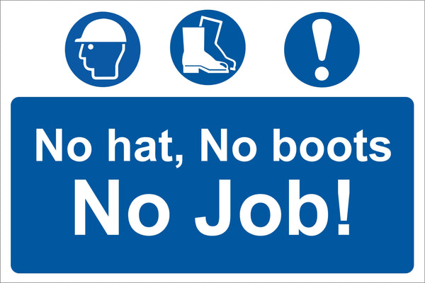 No hat, no boots, no job Sign, Self Adhesive Vinyl, 1mm PVC, 5mm Correx Board
