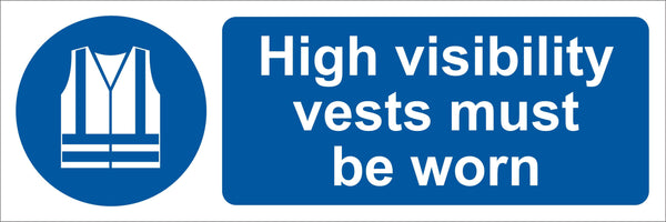 High visibility vests must be worn Sign, Self Adhesive Vinyl, 1mm PVC, 5mm Correx Board