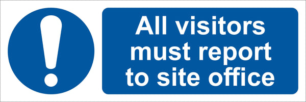 All visitors must report to site office Sign, Self Adhesive Vinyl, 1mm PVC, 5mm Correx Board