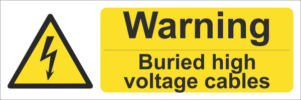 Warning burried high voltage cables Sign, Self Adhesive Vinyl, 1mm PVC, 5mm Correx Board