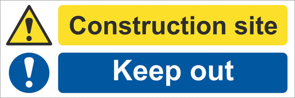 Construction site keep out Sign, Self Adhesive Vinyl, 1mm PVC, 5mm Correx Board