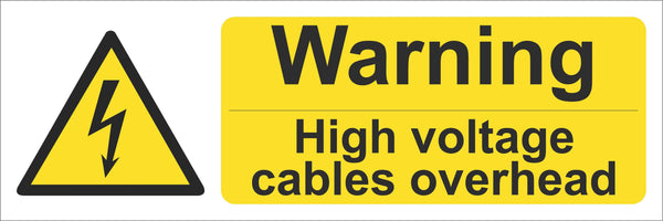 Warning high voltage cables overhead Sign, Self Adhesive Vinyl, 1mm PVC, 5mm Correx Board