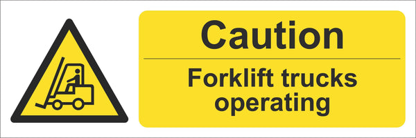 Caution forklift trucks operating Sign, Self Adhesive Vinyl, 1mm PVC, 5mm Correx Board