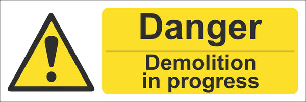 Danger demolition in progress Sign, Self Adhesive Vinyl, 1mm PVC, 5mm Correx Board